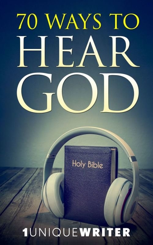 70 Ways to Hear God: Excerpts & Study Guide