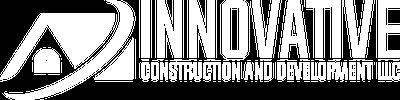 INNOVATIVE CONSTRUCTION AND DEVELOPMENT LLC