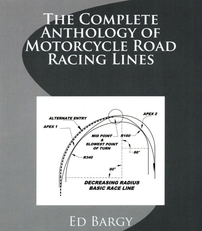 The Complete Anthology of Motorcycle Road Race Lines