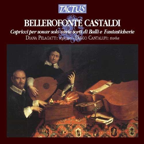 Bellerofonte Castaldi, Capricci per sonar solo varie sorti di Balli e Fantasticherie