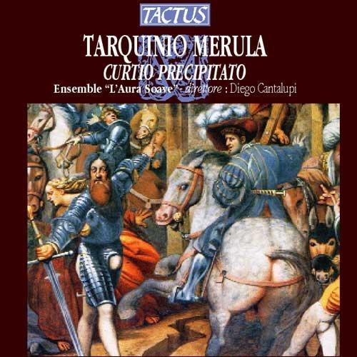 Tarquinio Merula, Il Curtio precipitato