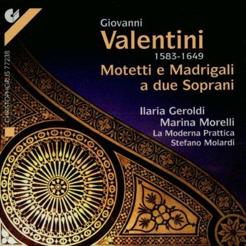 Giovanni Valentini,  Mottetti e Madrigali