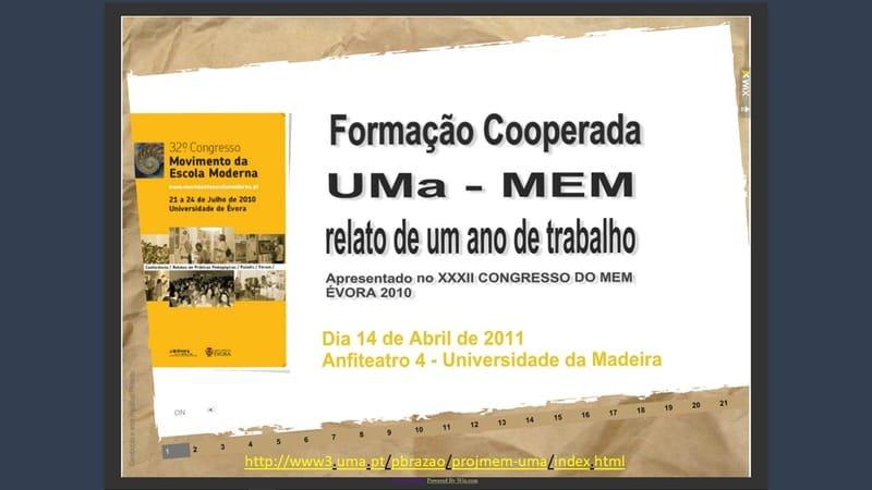 Projeto de Formação Cooperada entre a Universidade da Madeira (UMa) e o Movimento da Escola Moderna (MEM)