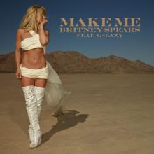 Make Me (Feat. G-Eazy)