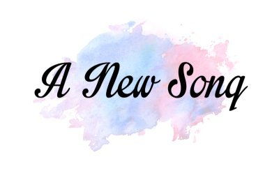 A New Song