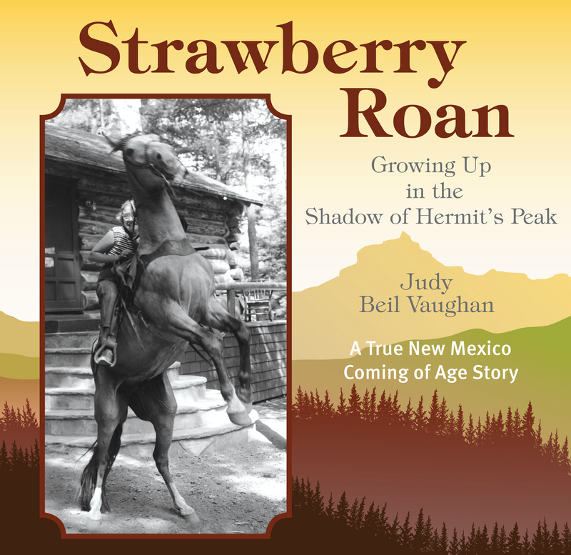 Strawberry Roan: Growing Up in the Shadow of Hermit's Peak